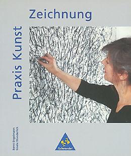 Praxis Kunst: Zeichnung [Versione tedesca]