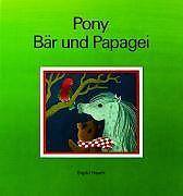 Pony, Bär und Papagei [Version allemande]