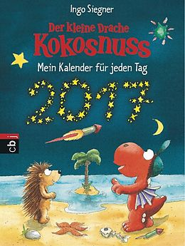 Der kleine Drache Kokosnuss - Mein Kalender für jeden Tag 2017 [Version allemande]