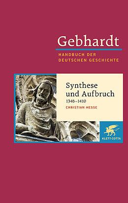 Gebhardt Handbuch der Deutschen Geschichte / Synthese und Aufbruch (1346-1410)