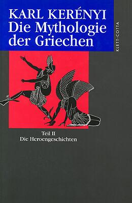 Werke in Einzelausgaben 4. Die Mythologie der Griechen. Teil 2
