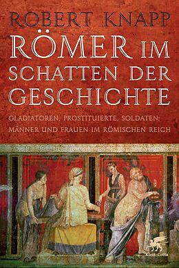 Römer im Schatten der Geschichte [Version allemande]