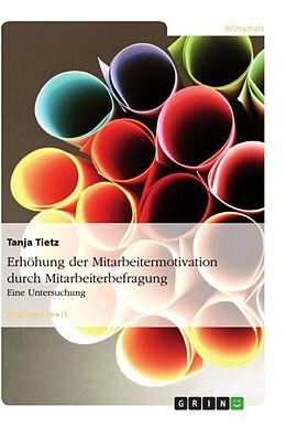 Erhöhung der Mitarbeitermotivation durch Mitarbeiterbefragung [Versione tedesca]