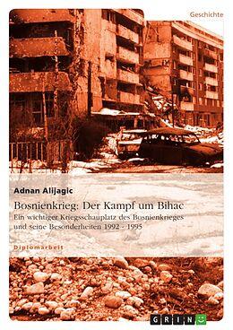 Bosnienkrieg: Der Kampf um Bihac [Versione tedesca]