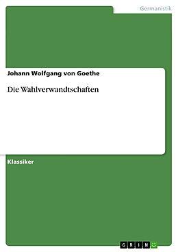 Die Wahlverwandtschaften [Version allemande]