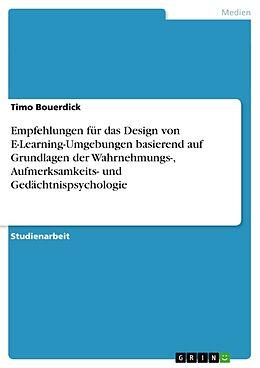Empfehlungen für das Design von E-Learning-Umgebungen basierend auf Grundlagen der Wahrnehmungs-, Aufmerksamkeits- und Gedächtnispsychologie