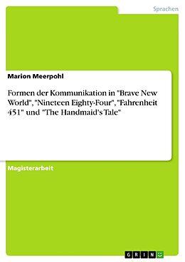 Formen der Kommunikation in Brave New World, Nineteen Eighty-Four, Fahrenheit 451 und The Handmaid's Tale [Version allemande]