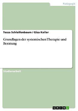 Grundlagen der systemischen Therapie und Beratung [Versione tedesca]