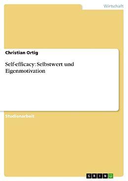 Self-efficacy: Selbstwert und Eigenmotivation [Versione tedesca]