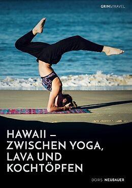 Hawaii - zwischen Yoga, Lava und Kochtöpfen. Drei Monate in einer Community auf der Trauminsel [Version allemande]