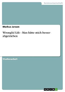 Wrongful Life. Juristische Klagen bei der Geburt von Kindern mit Behinderung
