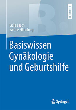 Basiswissen Gynäkologie und Geburtshilfe [Version allemande]