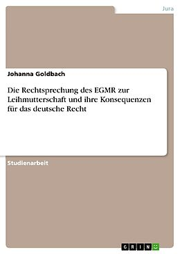 Die Rechtsprechung des EGMR zur Leihmutterschaft und ihre Konsequenzen für das deutsche Recht [Version allemande]