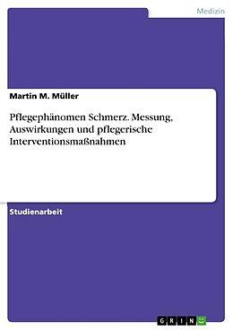 Pflegephänomen Schmerz. Messung, Auswirkungen und pflegerische Interventionsmaßnahmen [Version allemande]
