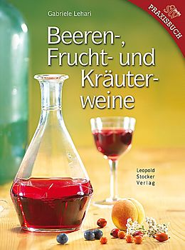 Beeren-, Frucht- und Kräuterweine [Version allemande]