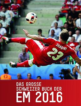 Das grosse Schweizer Buch der EM 2016 [Versione tedesca]