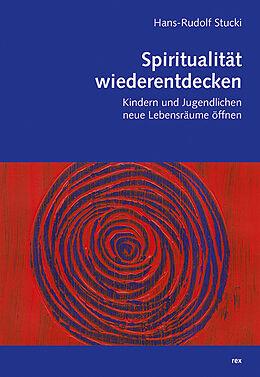 Spiritualität wiederentdecken [Versione tedesca]
