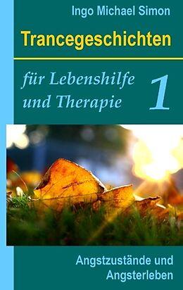 Trancegeschichten für Lebenshilfe und Therapie. Band 1 [Version allemande]