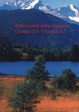 Broschüre Orthomolekulare Medizin - Vitamin D3 - Vitamin K2 [Versione tedesca]