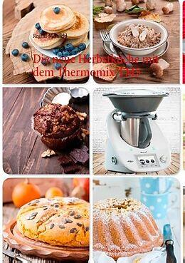 Die neue Herbstküche mit dem Thermomix TM5 [Versione tedesca]