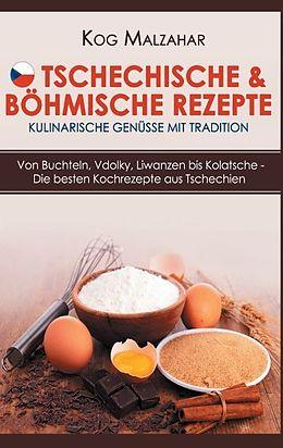 Tschechische & böhmische Rezepte - Kulinarische Genüsse mit Tradition - Kog Malzahar - Buch ...