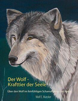 Der Wolf - Krafttier der Seele [Versione tedesca]