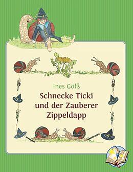 Schnecke Ticki und der Zauberer Zippeldapp [Version allemande]
