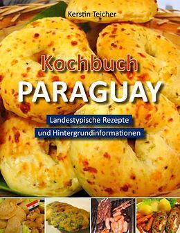 Kochbuch Paraguay [Versione tedesca]