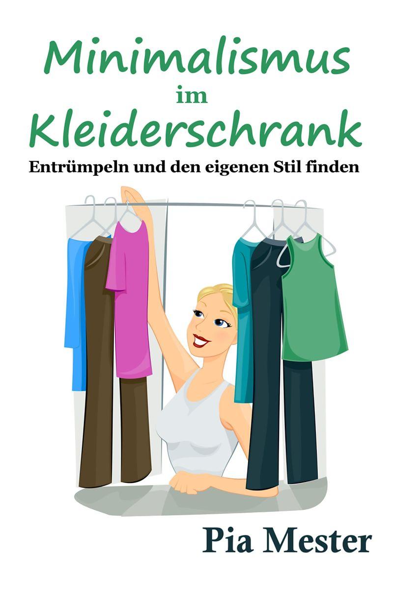 Minimalismus im kleiderschrank pia mester deutsche for Minimalismus im haus buch