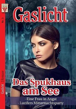 Gaslicht Nr. 3: Das Spukhaus am See / Eine Frau in Angst / Luzifers Mitternachtsparty [Version allemande]