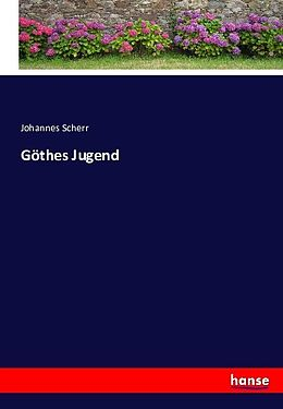 Göthes Jugend [Version allemande]