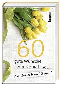 60 gute Wünsche zum Geburtstag [Version allemande]