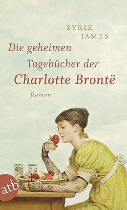 Die geheimen Tagebücher der Charlotte Brontë [Version allemande]