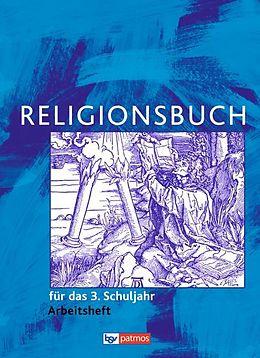 Religionsbuch (Patmos) 3. Schuljahr. Grundschule. Neuausgabe. Arbeitsheft [Version allemande]
