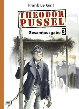 Theodor Pussel Gesamtausgabe 03 [Version allemande]