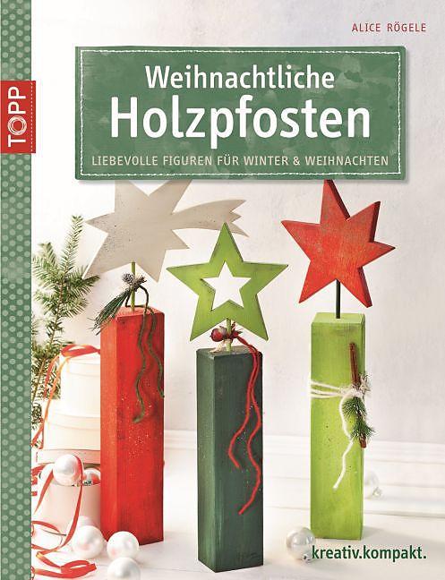 Weihnachtliche holzpfosten alice r gele acheter la - Weihnachtliche dekorationsideen ...