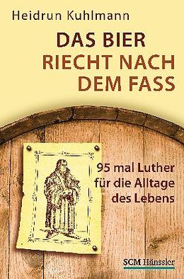 Das Bier riecht nach dem Fass [Version allemande]