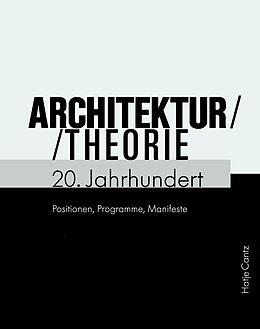 Architekturtheorie 20. Jahrhundert [Versione tedesca]