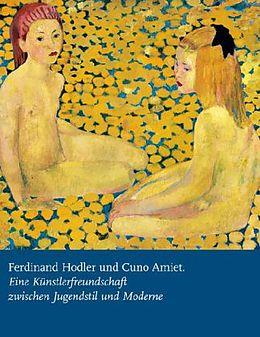 Ferdinand Hodler und Cuno Amiet