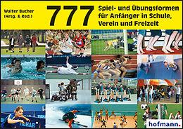 777 Spiel- und Übungsformen für Anfänger in Schule, Verein und Freizeit [Versione tedesca]