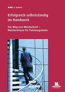 Erfolgreich selbständig im Handwerk [Version allemande]