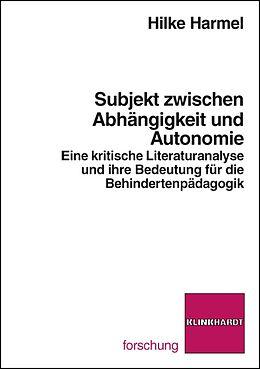 Subjekt zwischen Abhängikeit und Autonomie