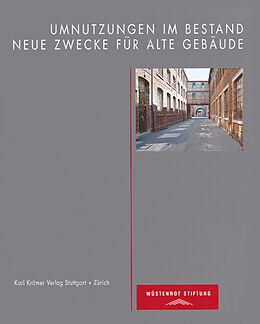 Umnutzungen im Bestand - Neue Zwecke für alte Gebäude [Version allemande]