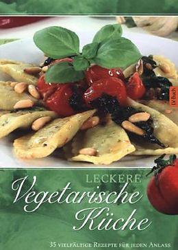 Leckere vegetarische Küche [Versione tedesca]