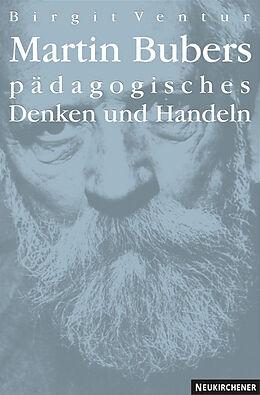 Martin Bubers pädagogisches Denken und Handeln