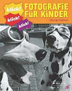 Klick! Fotografie für Kinder