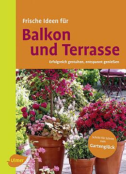 Frische Ideen für Balkon & Terrasse