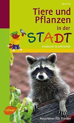 Tiere und Pflanzen in der Stadt [Versione tedesca]