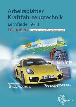 Kraftfahrzeugtechnik. Lernfeld 9-14. Arbeitsblätter. Lösungen [Versione tedesca]