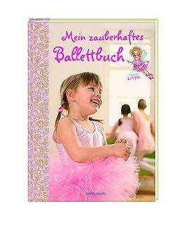 Mein zauberhaftes Ballettbuch Prinzessin Lillifee